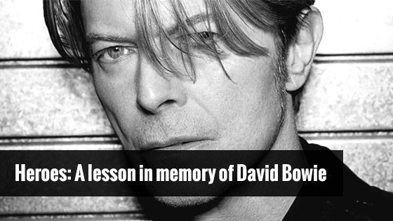 Heroes: A lesson in memory of David Bowie
