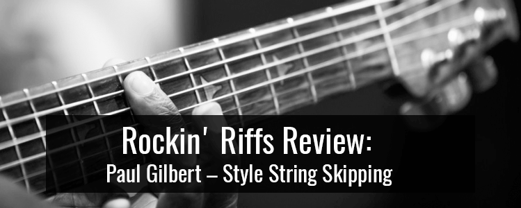 Paul Gilbert – Style String Skipping || Rockin' Riffs Review