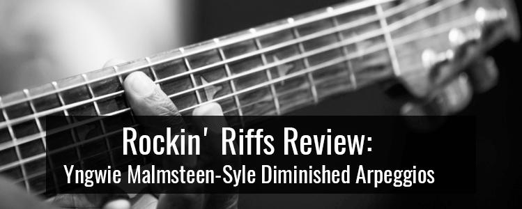 Rockin' Riffs Review: Yngwie Malmsteen-Style Diminished Arpeggios