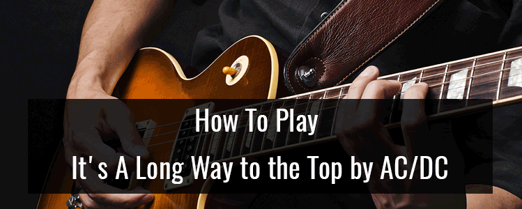 How To Play: It's A Long Way to the Top Guitar Lesson by AC/DC
