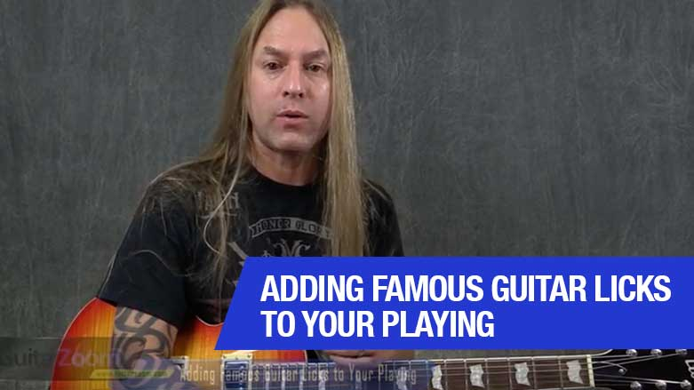 Adding Famous Guitar Licks to Your Playing