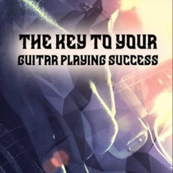 the-key-to-you-guitar-playing-success