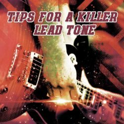 tips-for-a-killer-lead-tone
