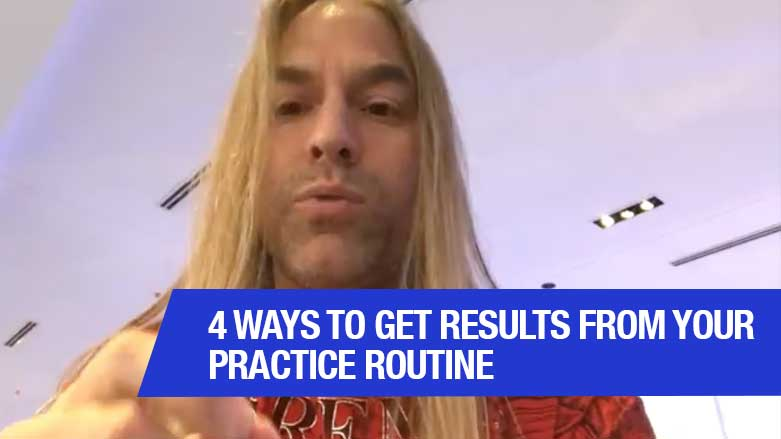 4 Ways to Get Results From Your Practice Routine