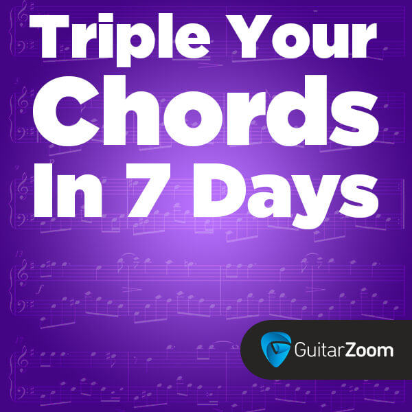 Triple Your Chords In 7 Days Guitarzoom Play Guitar Now With