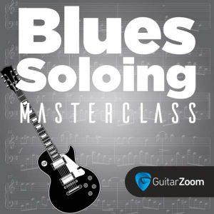 Blues Soloing Masterclass