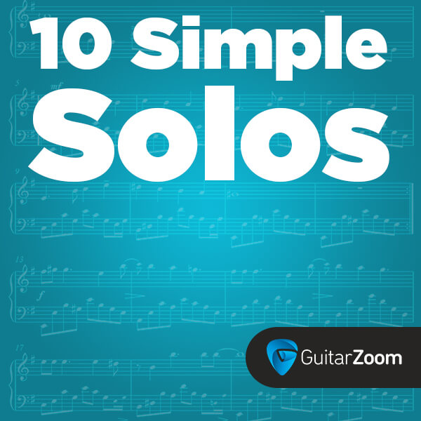 10 Simple Solos - Guitarzoom.com • Play Guitar Now with GuitarZoom