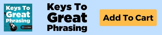 Keys to great phrasing