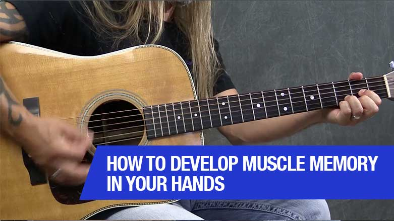 How To Develop Muscle Memory In Your Hands