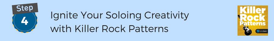 Step 4 - Killer rock patterns