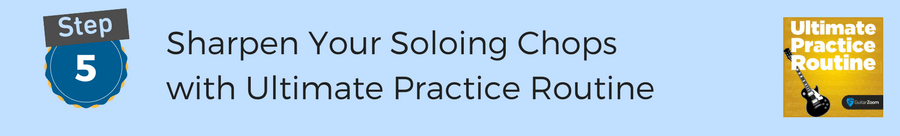 Step 5 - Ultimate practice routine