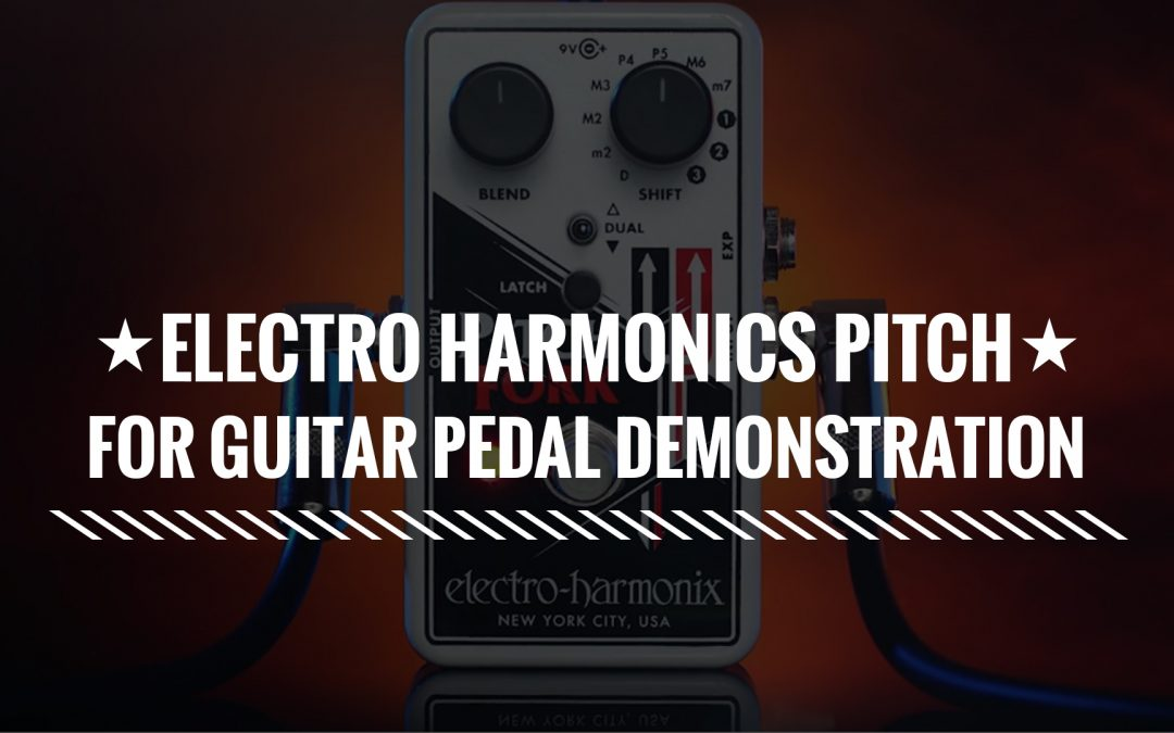 Electro Harmonix Pitch Fork Guitar Pedal Demonstration
